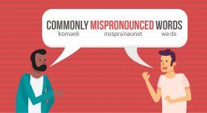 UNIT 3: 5 COMMONLY MISPRONOUNCED WORDS