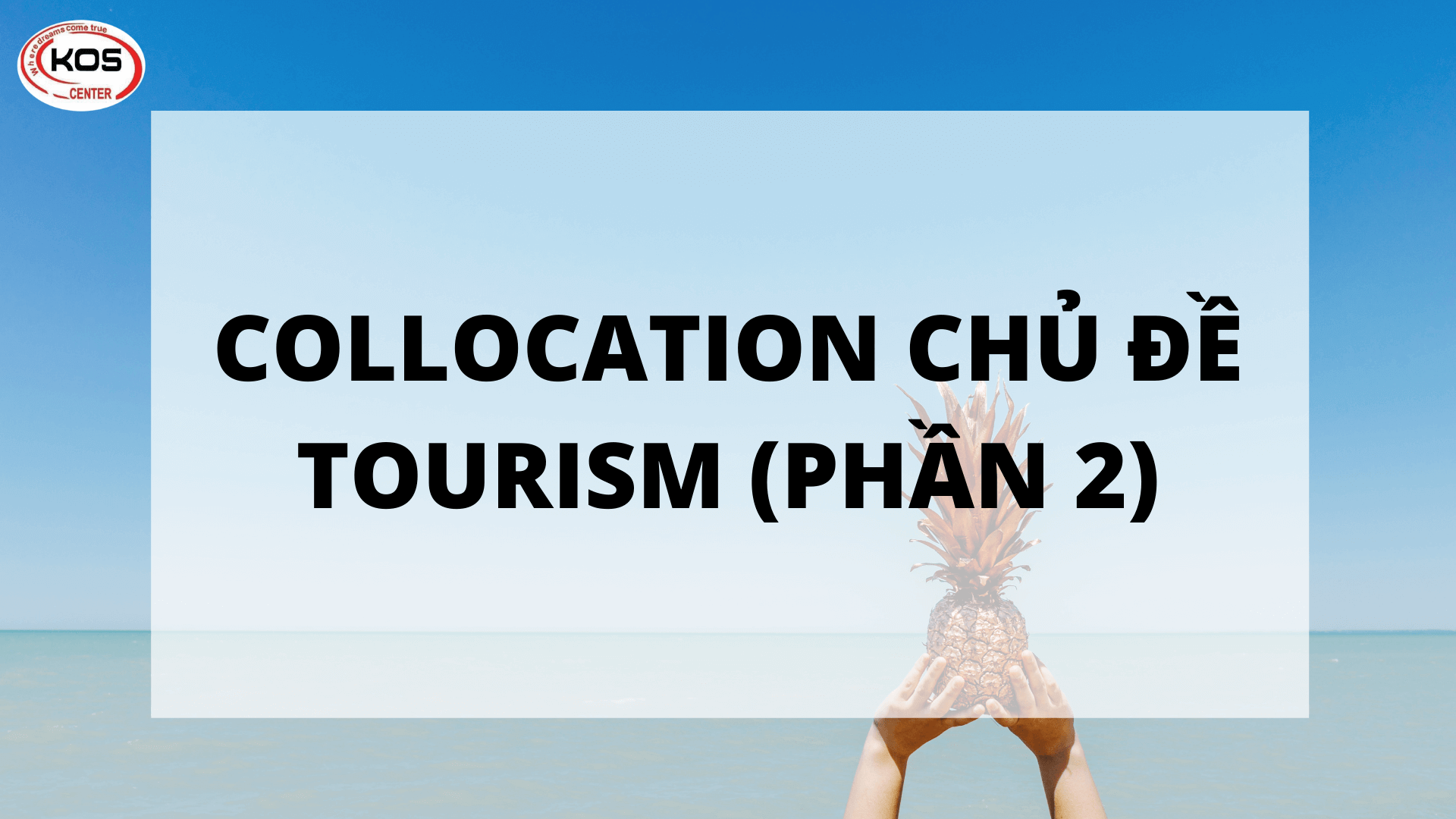 Collocation chủ đề Tourism
