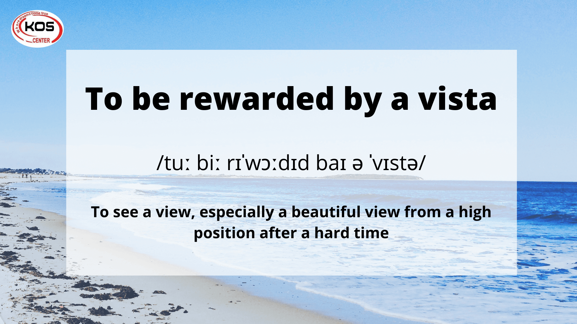 To be rewarded by a vista